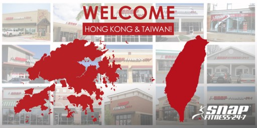 SNAP FITNESS CONTINUES ITS RAPID GLOBAL EXPANSION WITH A MOVE INTO HONG KONG AND TAIWAN