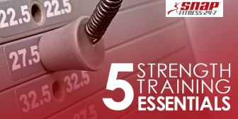 5 Strength Training Essentials