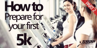 How to Prepare for Your First 5K: Part 2