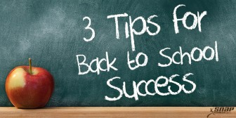 3 Tips for Back to School Success