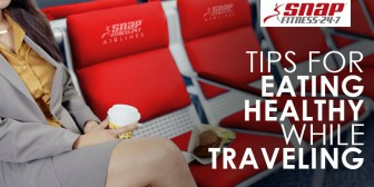 Tips for Eating Healthy While Traveling