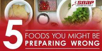 5 Foods You Might Be Preparing Wrong