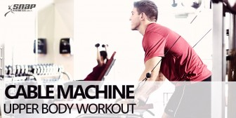 Cable Machine Upper Body Workout