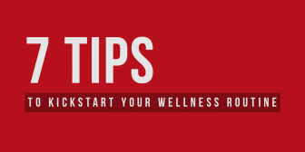 7 Tips to Kickstart your Wellness Routine